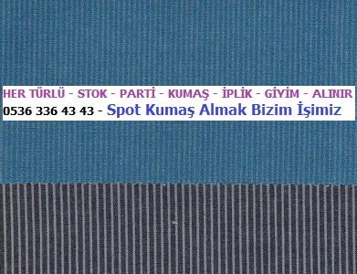 ...HER TÜRLÜ - STOK - PARTİ - KUMAŞ - İPLİK - GİYİM - ALINIR - 0536 336 43 43 - Spot Kumaş Almak Bizim İşimiz..