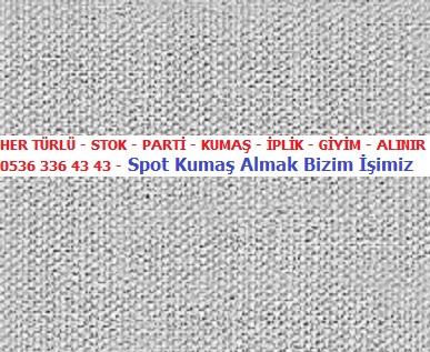 .5HER TÜRLÜ - STOK - PARTİ - KUMAŞ - İPLİK - GİYİM - ALINIR - 0536 336 43 43 - Spot Kumaş Almak Bizim İşimiz