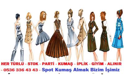 bayan giyimi HER TÜRLÜ - STOK - PARTİ - KUMAŞ - İPLİK - GİYİM - ALINIR - 0536 336 43 43 - Spot Kumaş Almak Bizim İşimiz