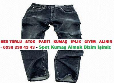 kot pantolonlar ......HER TÜRLÜ - STOK - PARTİ - KUMAŞ - İPLİK - GİYİM - ALINIR - 0536 336 43 43 - Spot Kumaş Almak Bizim İşimiz