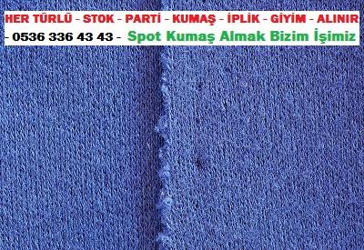 interlok kumaşlar ...HER TÜRLÜ - STOK - PARTİ - KUMAŞ - İPLİK - GİYİM - ALINIR - 0536 336 43 43 - Spot Kumaş Almak Bizim İşimiz