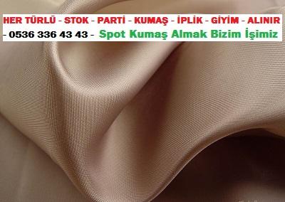 kumaş firmaları ....HER TÜRLÜ - STOK - PARTİ - KUMAŞ - İPLİK - GİYİM - ALINIR - 0536 336 43 43 - Spot Kumaş Almak Bizim İşimiz