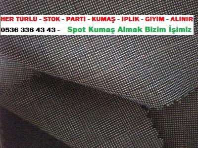 takım elbise kumaşı HER TÜRLÜ - STOK - PARTİ - KUMAŞ - İPLİK - GİYİM - ALINIR  0536 336 43 43 -    Spot Kumaş Almak Bizim İşimiz