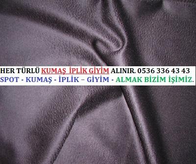 HER TÜRLÜ KUMAŞ  İPLİK GİYİM ALINIR. 0536 336 43 43.