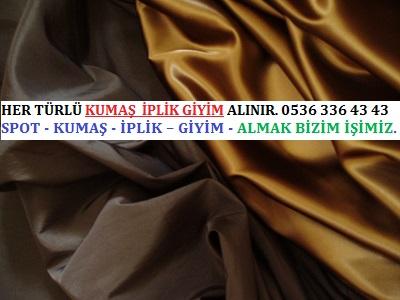 etek HER TÜRLÜ KUMAŞ  İPLİK GİYİM ALINIR. 0536 336 43 43