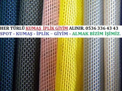 file HER TÜRLÜ KUMAŞ  İPLİK GİYİM ALINIR. 0536 336 43 43