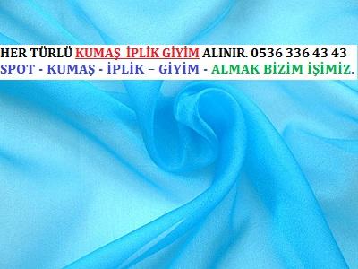 organze kumaş fiyatı HER TÜRLÜ KUMAŞ  İPLİK GİYİM ALINIR. 0536 336 43 43