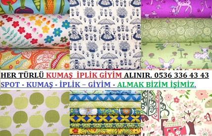 2HER TÜRLÜ KUMAŞ  İPLİK GİYİM ALINIR. 0536 336 43 43