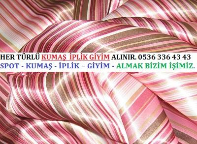 saten HER TÜRLÜ KUMAŞ  İPLİK GİYİM ALINIR. 0536 336 43 43