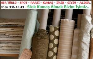 HER TÜRLÜ - SPOT - PARTİ - KUMAŞ - İPLİK - GİYİM - ALINIR. 0536 336 43 43 - Stok Kumaş Almak Bizim İşimiz,.