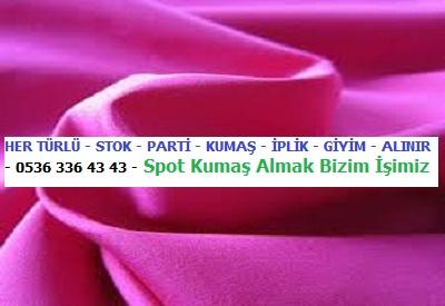 z.HER TÜRLÜ - STOK - PARTİ - KUMAŞ - İPLİK - GİYİM - ALINIR - 0536 336 43 43 - Spot Kumaş Almak Bizim İşimiz