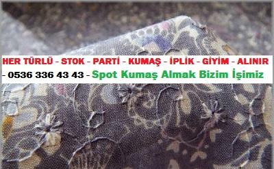 20120HER TÜRLÜ - STOK - PARTİ - KUMAŞ - İPLİK - GİYİM - ALINIR - 0536 336 43 43 - Spot Kumaş Almak Bizim İşimiz
