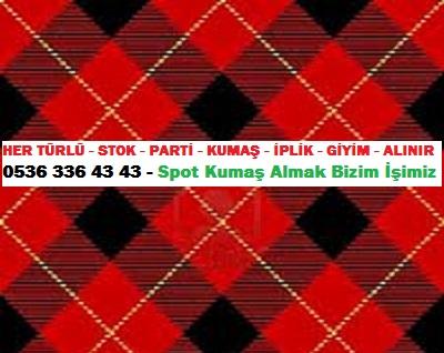 ..221HER TÜRLÜ - STOK - PARTİ - KUMAŞ - İPLİK - GİYİM - ALINIR - 0536 336 43 43 - Spot Kumaş Almak Bizim İşimiz