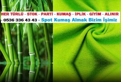 bambu kumas ....HER TÜRLÜ - STOK - PARTİ - KUMAŞ - İPLİK - GİYİM - ALINIR - 0536 336 43 43 - Spot Kumaş Almak Bizim İşimiz