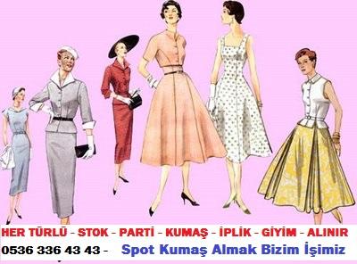 giyisi modası HER TÜRLÜ - STOK - PARTİ - KUMAŞ - İPLİK - GİYİM - ALINIR  0536 336 43 43 -    Spot Kumaş Almak Bizim İşimiz.