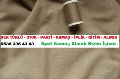 kumaş isimleri.HER TÜRLÜ - STOK - PARTİ - KUMAŞ - İPLİK - GİYİM - ALINIR  0536 336 43 43 -    Spot Kumaş Almak Bizim İşimiz.