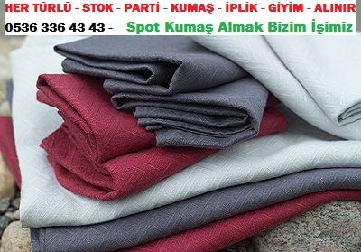 ucuz kumaş satanlar,HER TÜRLÜ - STOK - PARTİ - KUMAŞ - İPLİK - GİYİM - ALINIR  0536 336 43 43 -    Spot Kumaş Almak Bizim İşimiz