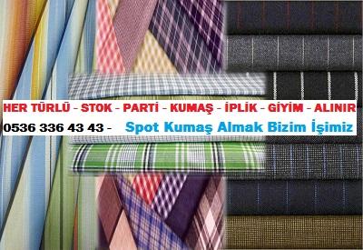 kumaş modası HER TÜRLÜ - STOK - PARTİ - KUMAŞ - İPLİK - GİYİM - ALINIR  0536 336 43 43 -    Spot Kumaş Almak Bizim İşimiz