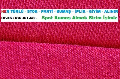 örme kumaş türleri HER TÜRLÜ - STOK - PARTİ - KUMAŞ - İPLİK - GİYİM - ALINIR  0536 336 43 43 -    Spot Kumaş Almak Bizim İşimiz