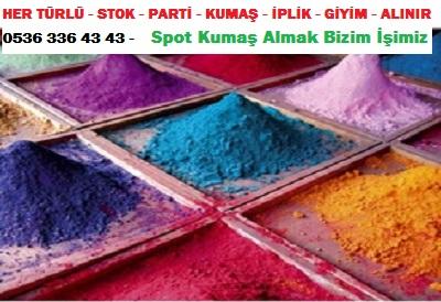 kumaş boyası HER TÜRLÜ - STOK - PARTİ - KUMAŞ - İPLİK - GİYİM - ALINIR  0536 336 43 43 -    Spot Kumaş Almak Bizim İşimiz