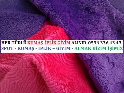 pelüş alanlar HER TÜRLÜ KUMAŞ  İPLİK GİYİM ALINIR. 0536 336 43 43