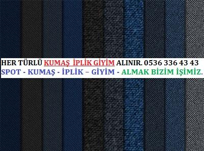 ucuz kumaş HER TÜRLÜ KUMAŞ  İPLİK GİYİM ALINIR. 0536 336 43 43