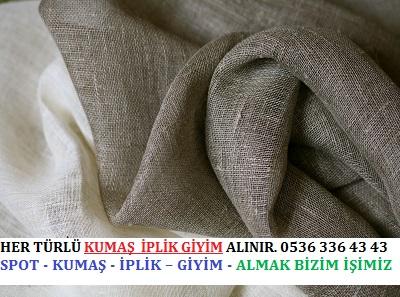 keten kumaş HER TÜRLÜ KUMAŞ  İPLİK GİYİM ALINIR. 0536 336 43 43