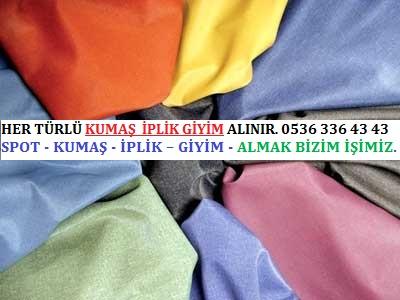 kumaş türleri HER TÜRLÜ KUMAŞ  İPLİK GİYİM ALINIR. 0536 336 43 43