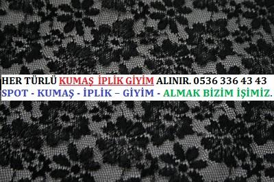 HER TÜRLÜ KUMAŞ  İPLİK GİYİM ALINIR. 0536 336 43 43..