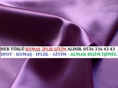 HER TÜRLÜ KUMAŞ  İPLİK GİYİM ALINIR. 0536 336 43 43