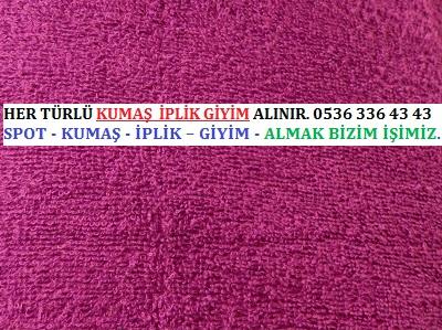 havlu kumaş HER TÜRLÜ KUMAŞ  İPLİK GİYİM ALINIR. 0536 336 43 43