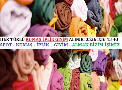 kumaş çeşitleri HER TÜRLÜ KUMAŞ  İPLİK GİYİM ALINIR. 0536 336 43 43