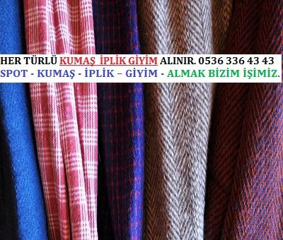 kumaş HER TÜRLÜ KUMAŞ  İPLİK GİYİM ALINIR. 0536 336 43 43..