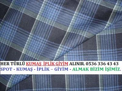 kumaş. HER TÜRLÜ KUMAŞ  İPLİK GİYİM ALINIR. 0536 336 43 43