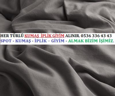 pamuk kumaş HER TÜRLÜ KUMAŞ  İPLİK GİYİM ALINIR. 0536 336 43 43