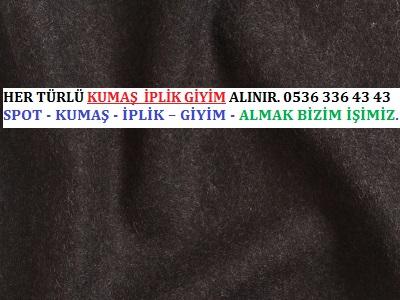kaşmir HER TÜRLÜ KUMAŞ  İPLİK GİYİM ALINIR. 0536 336 43 43